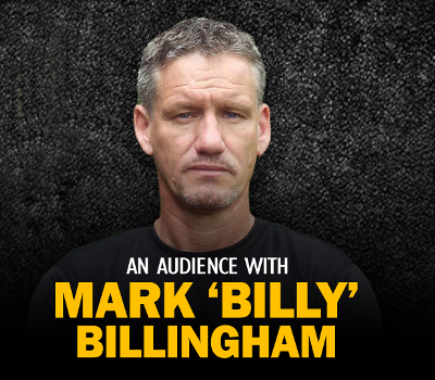 Monday 28th March 2022, 7:30pmRescheduled from Sun 6th Jun 2021All Tickets £25.00Age Requirements: 14+Mark Billy Billingham is TV's most experienced, highest ranking and most decorated SAS leader and sniper. Billy is a former SAS Sergeant Major Class 1 and bodyguard to the stars including Brad Pitt, Angelena Jolie, Russell Crowe, Sir Michael Caine, Tom Cruise and many others.Hosted and produced by Endurance (Running) World Record Breaker Mark Llewhellin.There will also be a Q&A and a chance to meet Billy.All prices advertised include a booking fee. No fees to Friends of the Floral. A postage fee may apply.
