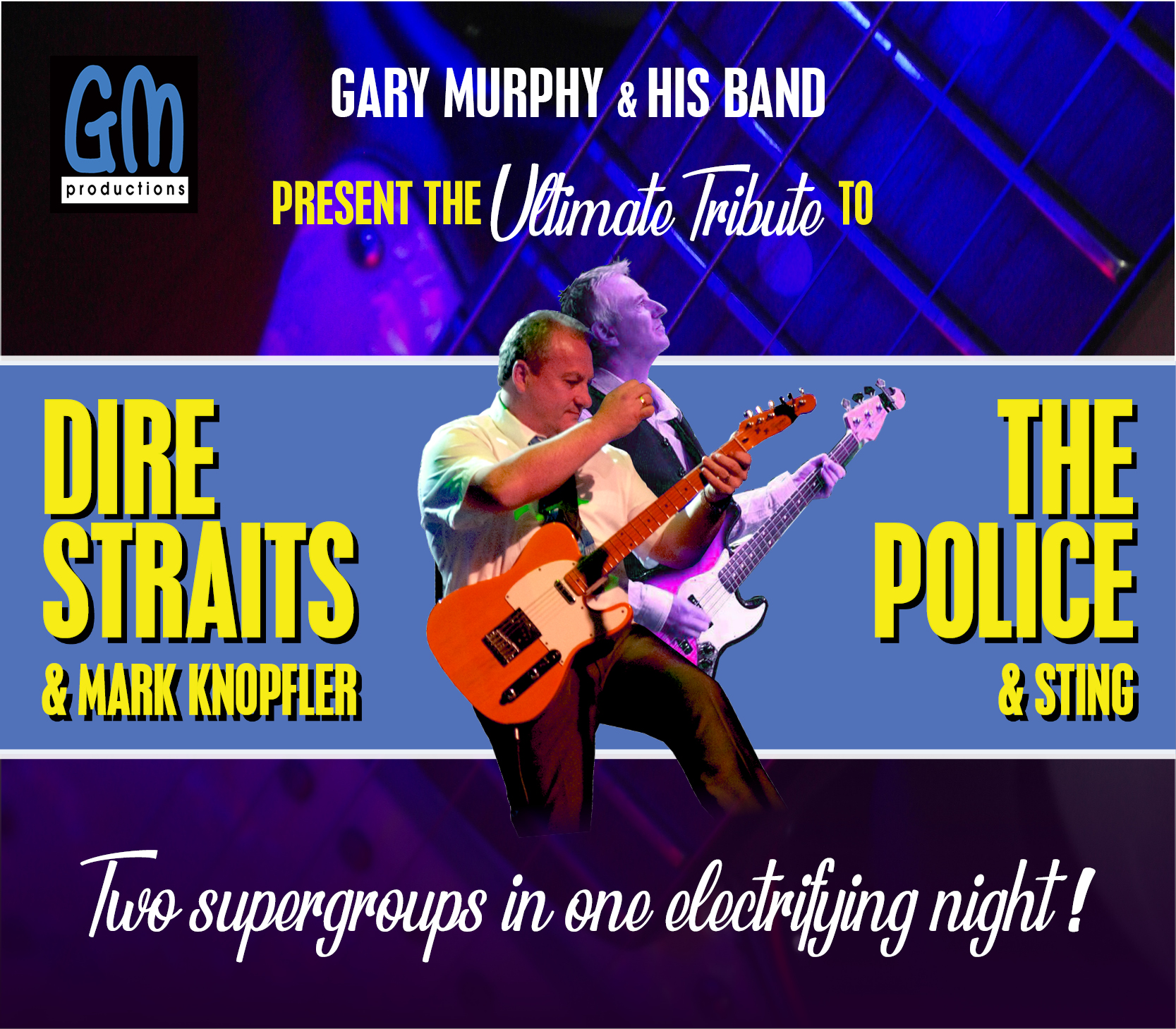Saturday 1st May 2021, 7:30pmRescheduled from Sun 28th Feb 2021All Tickets £21.50Two supergroups in one electrifying night!Gary Murphy and his multi-talented band return to the Floral Pavilion Theatre with the Ultimate Tribute to two supergroups Dire Straits & Mark Knopfler and The Police & Sting The show features all the greatest hits from both groups including Money for Nothing, Message In A Bottle, Sultans of Swing, Roxanne, Walk of Life, Every Breath You Take and many more...Featuring Gary Murphy as Mark Knopfler, Rob Shirley as Sting and Adam Goldberg as Stuart Copeland. Gary Murphy is regarded as one of the finest guitarists in the UK and this show will be a night to remember and is not to be missed.All prices advertised include a booking fee. No fees to Friends of the Floral. A postage fee may apply.